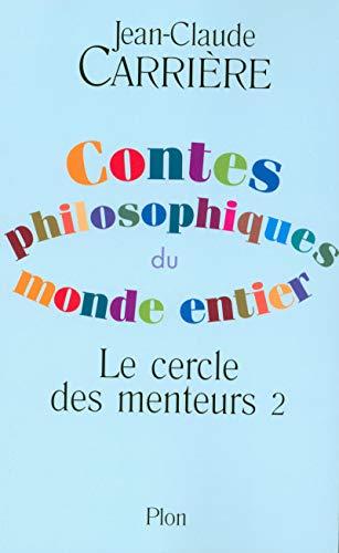 Le cercle des menteurs : Tome 2, Contes philosophiques du monde entier (French edition): ...