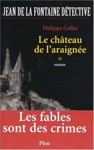 9782259201100: Jean de La Fontaine d�tective, Tome 1 : Le ch�teau de l'araign�e