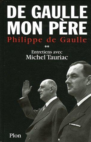 9782259201513: De Gaulle mon père : Entretiens avec Michel Tauriac, tome 2