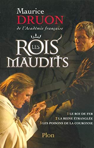 Les Rois Maudits (1 le roi de fer, 2 la reine etranglee, 3 les poisons de la couronne): Maurice ...
