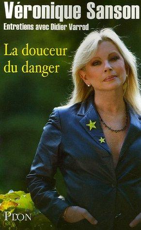 9782259203425: La douceur du danger : Entretiens avec Didier Varrod