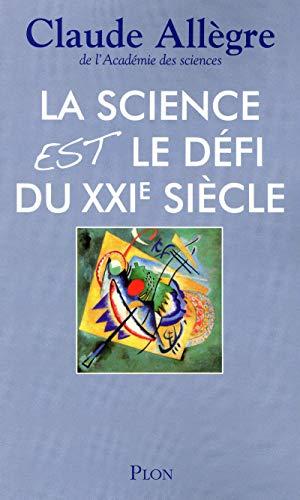 La science est le défi du XXIe siècle: Claude ALLEGRE