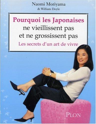 9782259204453: Pourquoi les Japonaises ne vieillissent pas et ne grossissent pas ? Les secrets d'un art de vivre