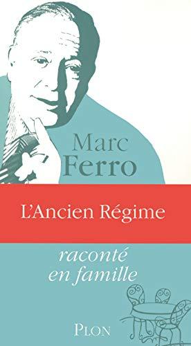 9782259205061: L'ANCIEN REGIME RACONTE EN FAMILLE (Raconté en famille) (French Edition)
