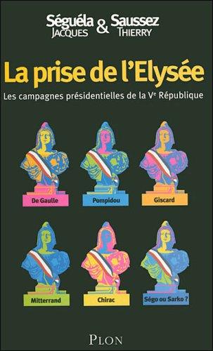 9782259205634: La Prise De L'elysée: Les Campagnes Présidentielles De La Ve République