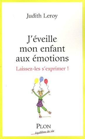 9782259205771: J'éveille mon enfant aux émotions : Laissez-les s'exprimer !