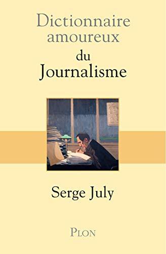 9782259205993: Dictionnaire amoureux du journalisme