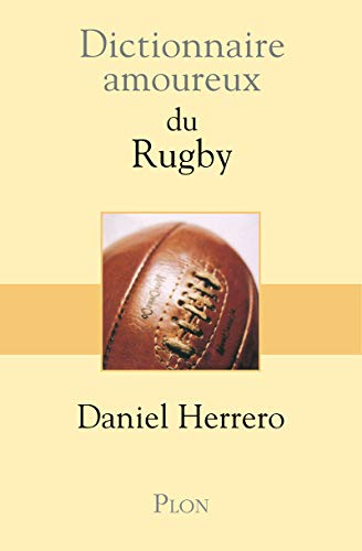 Dictionnaire amoureux du rugby (French Edition): HERRERO, Daniel