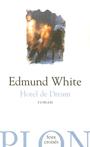 Hotel de Dream (French Edition) (2259206522) by Edmund White, Andre Zavriew