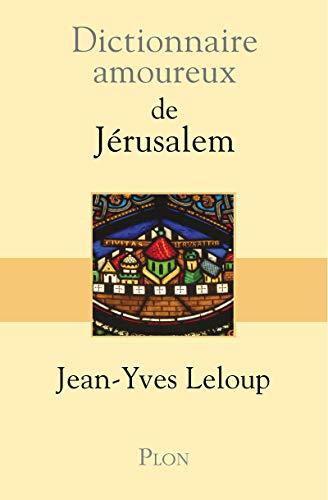 Dictionnaire amoureux de Jérusalem (French Edition)