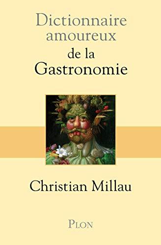 9782259206983: Dictionnaire amoureux de la Gastronomie