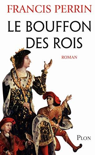 9782259207126: Le bouffon des rois