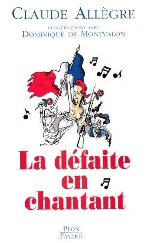 9782259207423: La défaite en chantant : Conversations avec Dominique de Montvalon