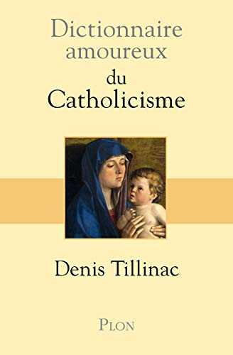 9782259209397: Dictionnaire amoureux du Catholicisme