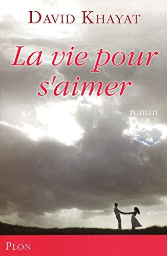 9782259209465: La vie pour s'aimer (French Edition)