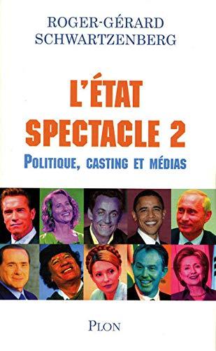 L'Etat spectacle : Volume 2 Politique, casting: Roger-Gérard Schwartzenberg