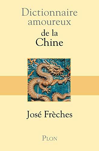 9782259209823: Dictionnaire amoureux de la Chine