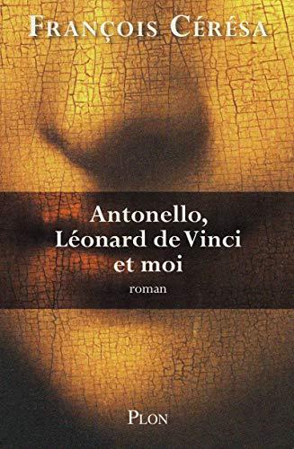 Antonello, Léonard de Vinci et moi: Ceresa, Francois