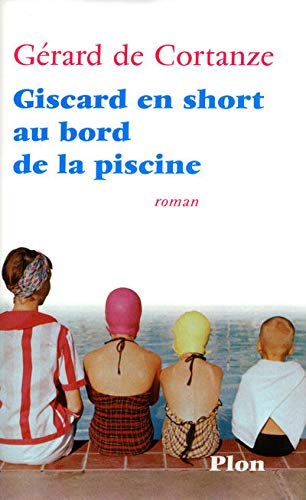 9782259210249: Giscard en short au bord de la piscine