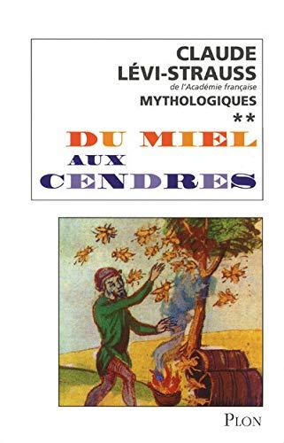 Mythologiques: Du Miel aux Cendres: Levi-Strauss, Claude
