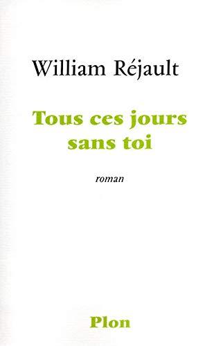 9782259211246: Tous ces jours sans toi (French Edition)