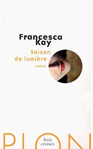 Saison de lumière: Francesca Kay