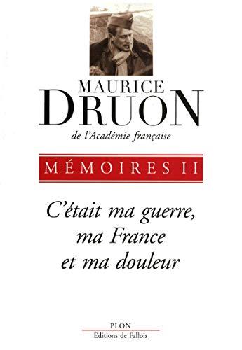 9782259211949: Mémoires : Tome 2, C'était ma guerre, ma France et ma douleur