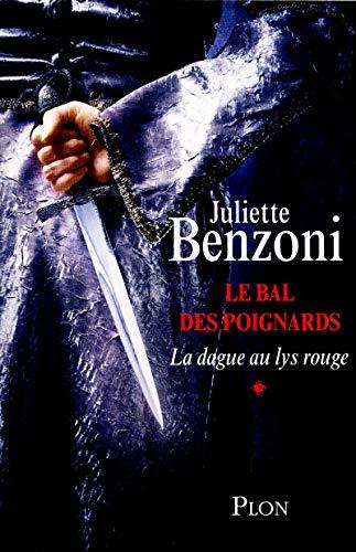 Le bal des poignards, Tome 1 : La dague au lys rouge: Juliette Benzoni