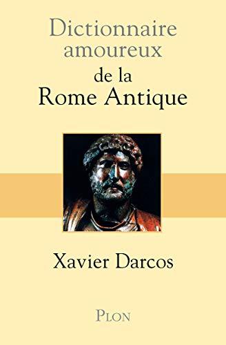 9782259212458: Dictionnaire amoureux de la Rome Antique