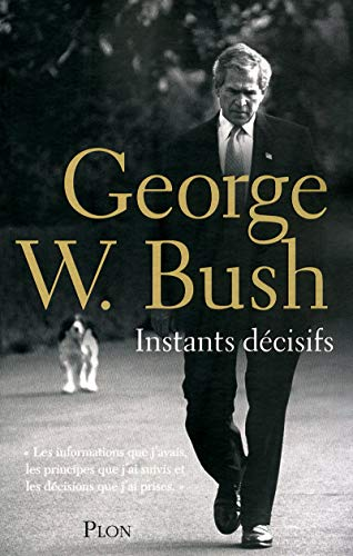 Instants décisifs: George-W Bush