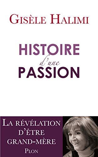 9782259213943: Histoire d'une passion