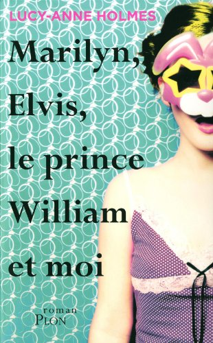 9782259214896: Marilyn, Elvis, le prince William et moi