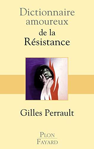 9782259218351: Dictionnaire amoureux de la résistance