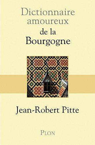 9782259219235: Dictionnaire amoureux de la bourgogne