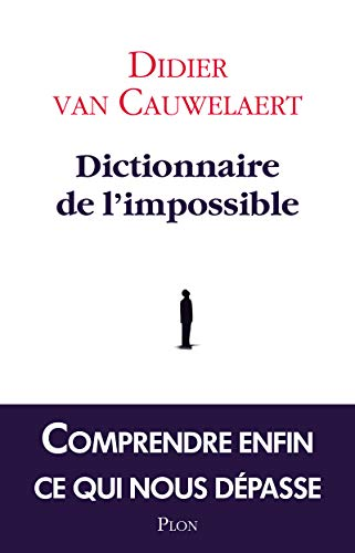 Dictionnaire de l'impossible: Didier Van Cauwelaert