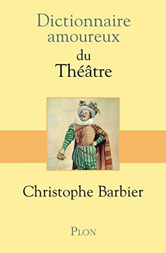 9782259219808: dictionnaire amoureux du théâtre