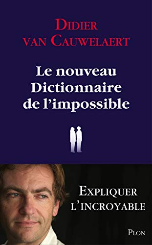 le nouveau dictionnaire de l'impossible: Didier Van Cauwelaert