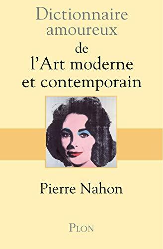 9782259227605: Dictionnaire amoureux de l'art moderne et contemporain