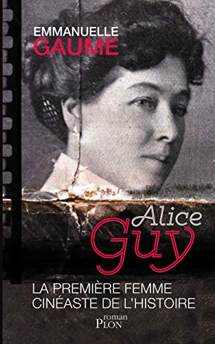ALICE GUY, LA PREMIERE FEMME
