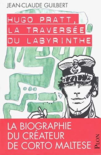 Hugo Pratt ; la traversée du labyrinthe: Jean-Claude Guilbert