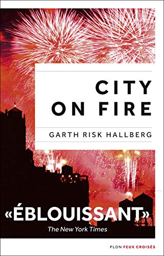9782259228190: City on Fire - in FRENCH (French Edition)