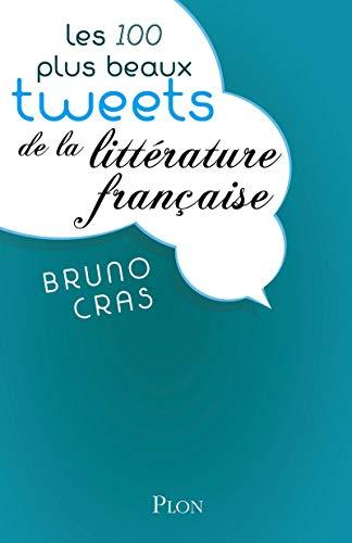 9782259241335: Les 100 plus beaux tweets de la littérature française