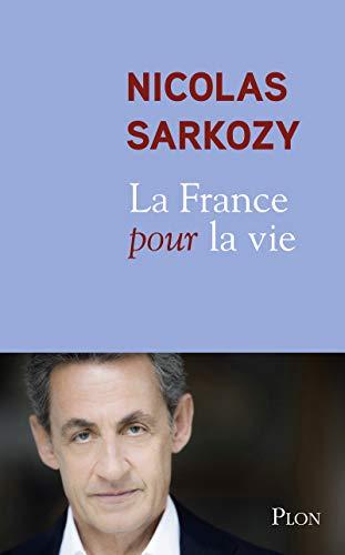 La France pour la vie (French Edition): Nicolas Sarkozy