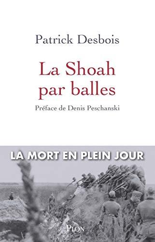 9782259278911: La Shoah par balles