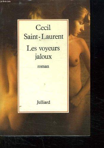 Les Voyeurs jaloux (French Edition): Saint-Laurent, Cecil