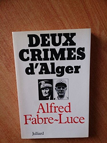 Deux crimes d'Alger (French Edition): Fabre-Luce, Alfred