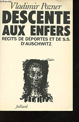 9782260001928: Descente aux enfers: Récits de déportés et de S.S. d'Auschwitz (French Edition)