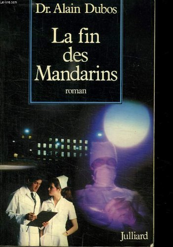 9782260002871: La fin des mandarins: Je ne verrai que ta souffrance : roman (French Edition)