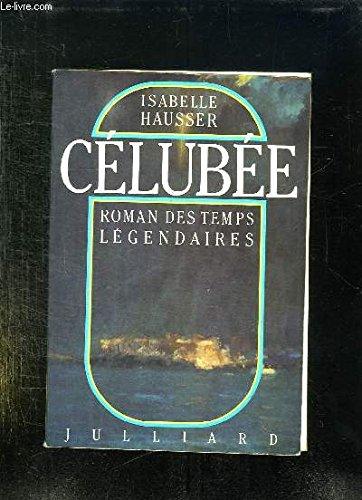 CELUBEE ROMAN DES TEMPS LEGENDAIRES (Julliard)