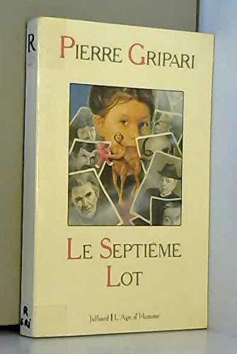 9782260004790: Le septième lot / roman